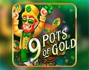 9 Pots of Gold